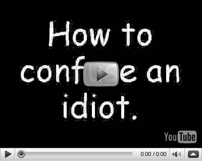 Como engañar a un idiota