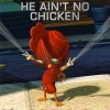 Ain't No Chicken